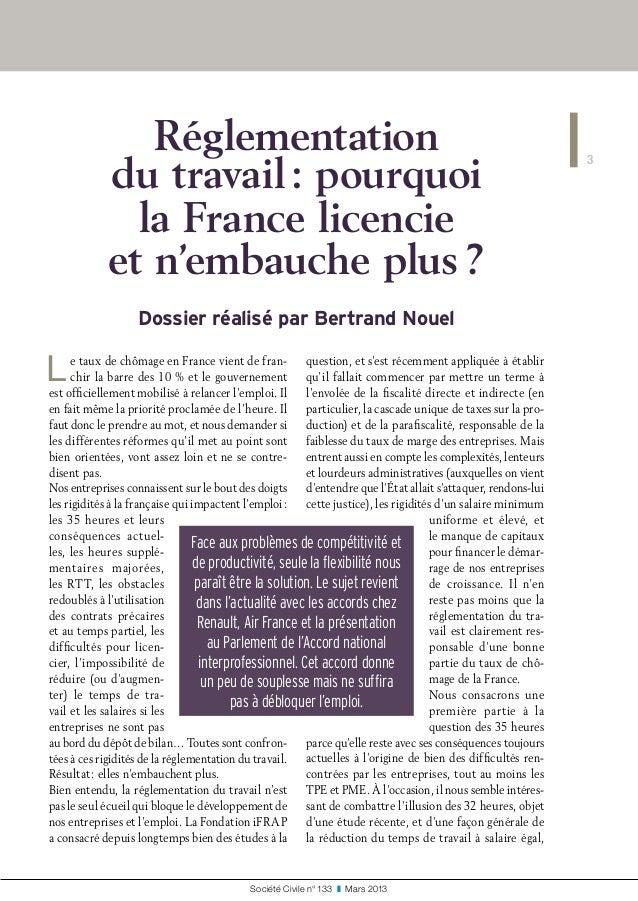 Réglementation du travail: pourquoi la France licencie et n'embauche plus? Dossier réalisé par Bertrand Nouel Le taux de...