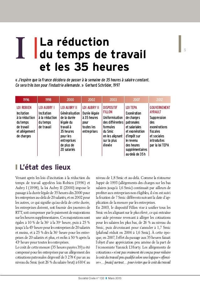 5 Société Civile n° 133 ❚ Mars 2013 I ❚ La réduction du temps de travail et les 35heures «J'espère que la France déci...