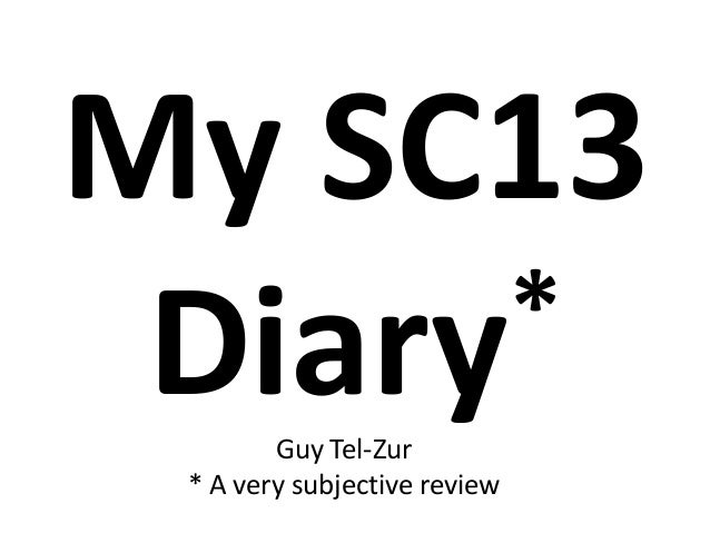 My SC13 * Diary Guy Tel-Zur * A very subjective review