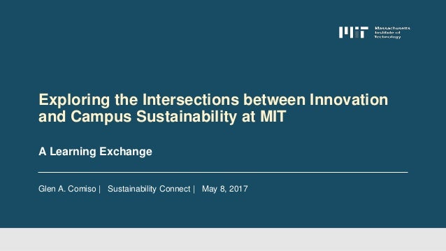 Glen A. Comiso | Sustainability Connect | May 8, 2017 A Learning Exchange Exploring the Intersections between Innovation a...