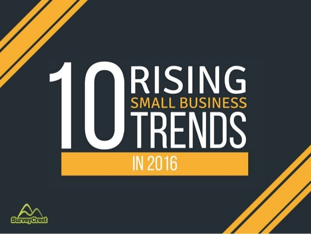 10 Rising Small Business Trends in 2016