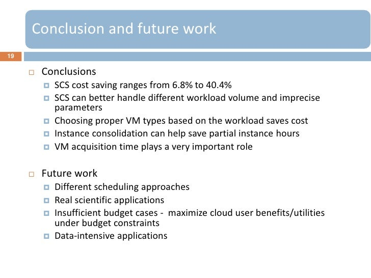 Conclusion and future work19        Conclusions            SCS cost saving ranges from 6.8% to 40.4%            SCS can...