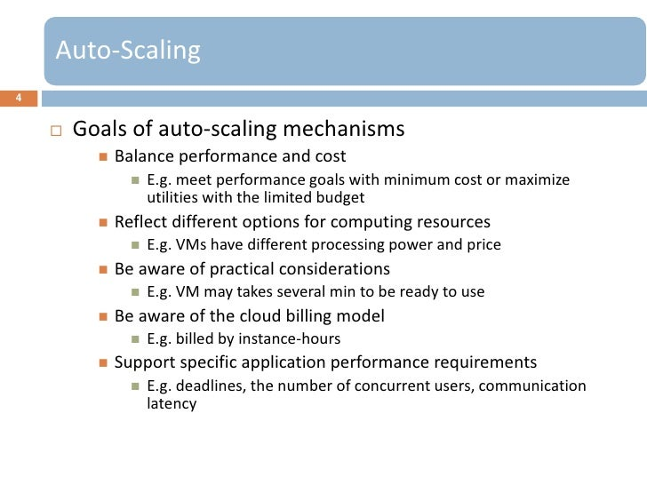 Auto-Scaling4       Goals of auto-scaling mechanisms             Balance performance and cost                   E.g. me...