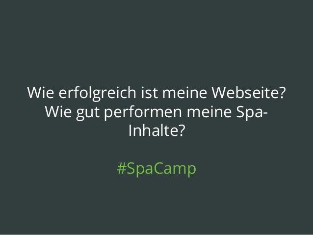 Wie erfolgreich ist meine Webseite? Wie gut performen meine Spa- Inhalte? #SpaCamp
