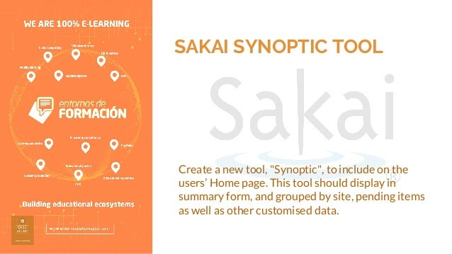 """SAKAI SYNOPTIC TOOL Create a new tool, """"Synoptic"""", to include on the users' Home page. This tool should display in summary..."""