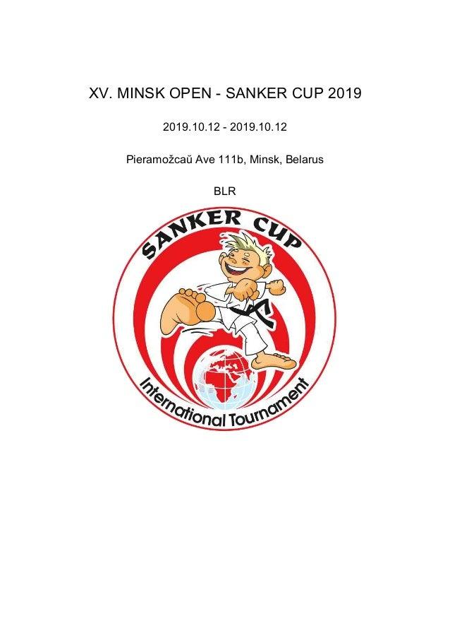 XV. MINSK OPEN - SANKER CUP 2019 2019.10.12 - 2019.10.12 Pieramožcaŭ Ave 111b, Minsk, Belarus BLR