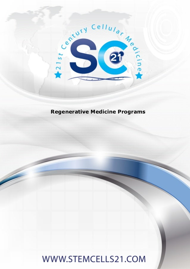 WWW.STEMCELLS21.COM Regenerative Medicine Programs