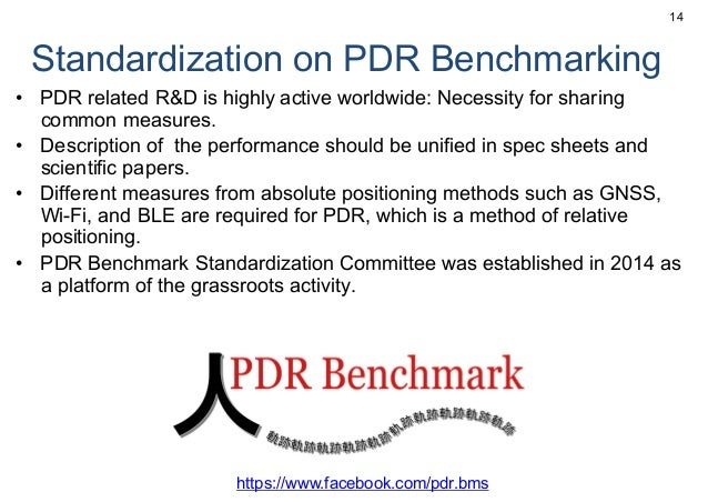 Standardization on PDR Benchmarking • PDR related R&D is highly active worldwide: Necessity for sharing common measures. •...