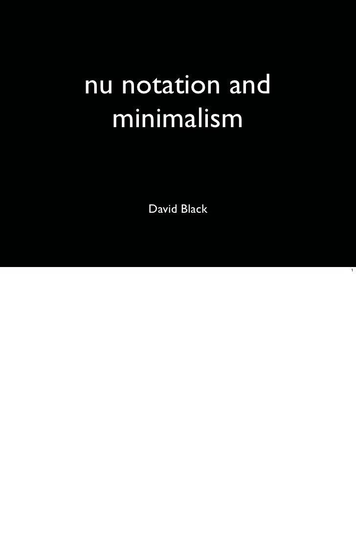 nu notation and   minimalism       David Black                       1