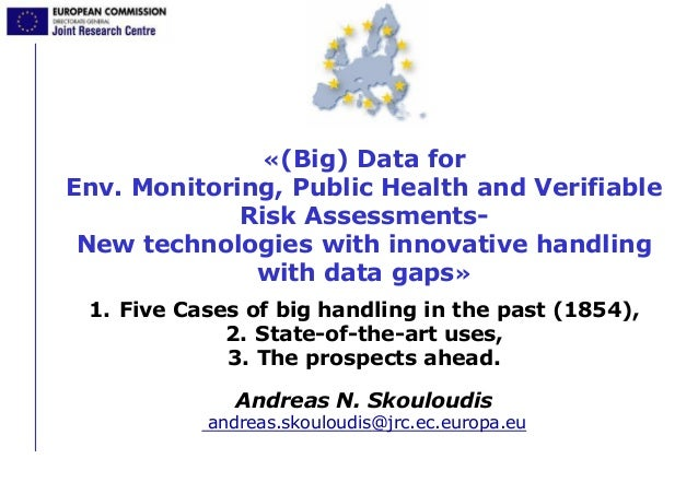 «(Big) Data for Env. Monitoring, Public Health and Verifiable Risk Assessments- New technologies with innovative handling ...