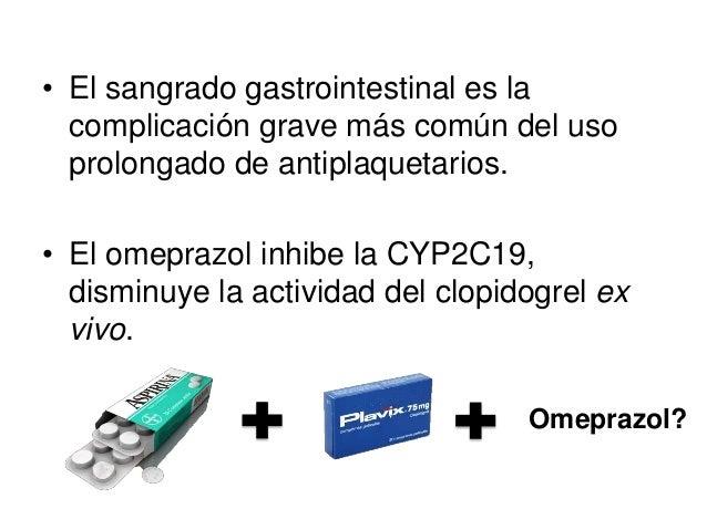 Omeprazol                  • 3873 pacientes antiagregados con ASA + clopidogrel.                  • Omeprazol 20 mg/día   ...