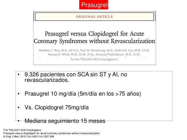 PrasugrelThe TRILOGY ACS Investigators.Prasugrel versus clopidogrel for acute coronary syndromes without revascularization...