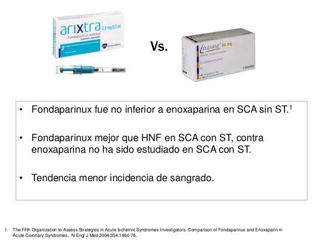 Vs.       • Bivalirudina es un inhibidor directo de la trombina (factor IIa).       • En SCA sin ST 1 y en SCA con ST 2 fu...