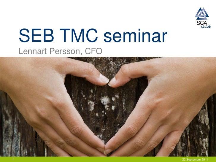 SEB TMC seminar    Lennart Persson, CFO1                          22 September 2011