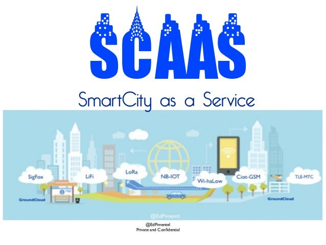 SCaas @EdPimentel Private and Confidential SmartCity as a Service