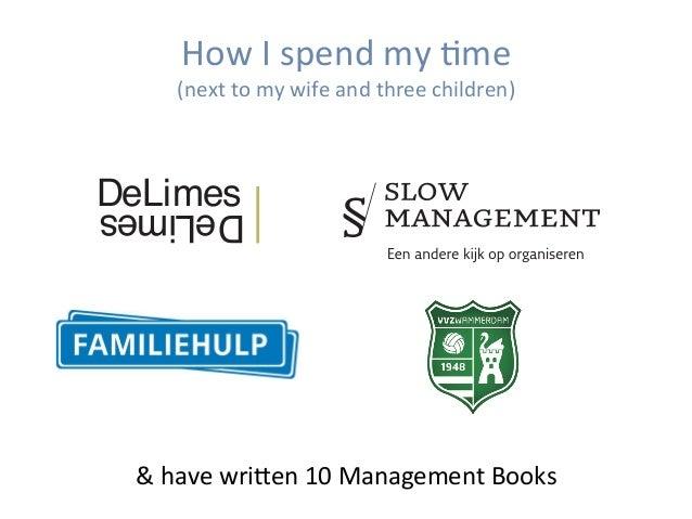 DeLimesDeLimes HowIspendmyHme (nexttomywifeandthreechildren) &havewriPen10ManagementBooks
