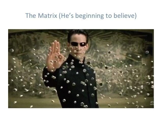 TheMatrix(He'sbeginningtobelieve)
