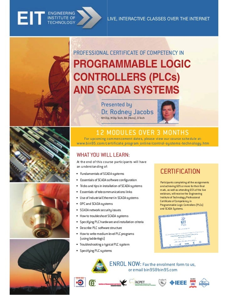 LIVE, INTERACTIVE CLASSES OVER THE INTERNETPROGRAMMABLE LOGICCONTROLLERS (PLCs)AND SCADA SYSTEMSWHAT YOU WILL LEARN:At the...