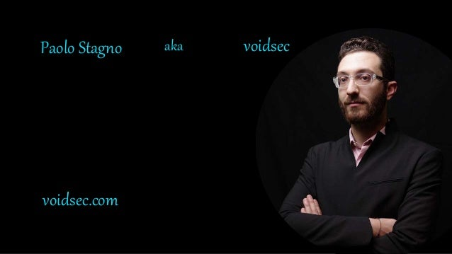 Paolo Stagno aka voidsec voidsec.com