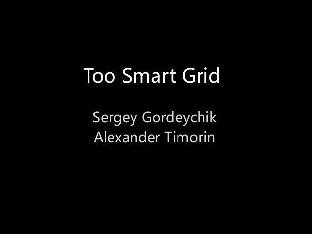 Too Smart Grid Sergey Gordeychik Alexander Timorin