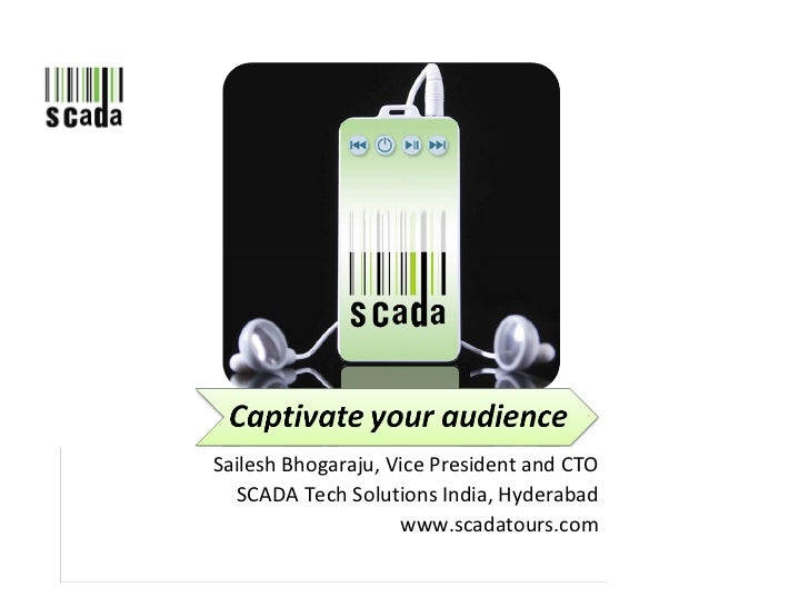 Sailesh Bhogaraju, Vice President and CTO SCADA Tech Solutions India, Hyderabad www.scadatours.com