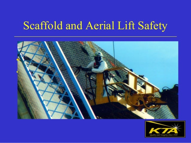 Scaffold and Aerial Lift Safety • Stan Liang, CIH, CSP, CET • KTA-Tator, Inc.