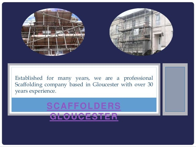 SCAFFOLDERS GLOUCESTER Established for many years, we are a professional Scaffolding company based in Gloucester with over...