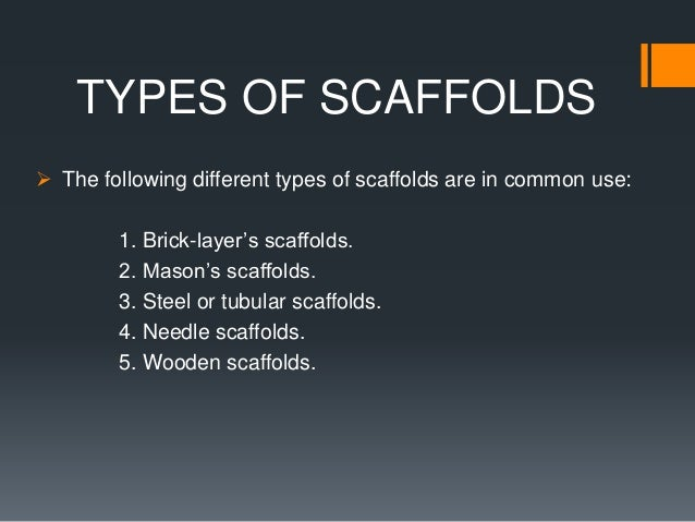 Different Types Of Scaffolding : Scaffolding