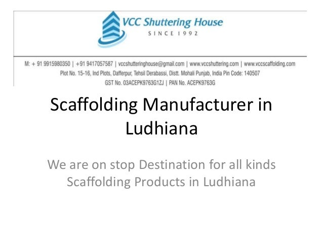 Scaffolding Manufacturer in Ludhiana We are on stop Destination for all kinds Scaffolding Products in Ludhiana