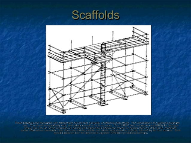 ScaffoldsScaffolds These handouts and documents with attachments are not final, complete, or definitive instruments. This ...