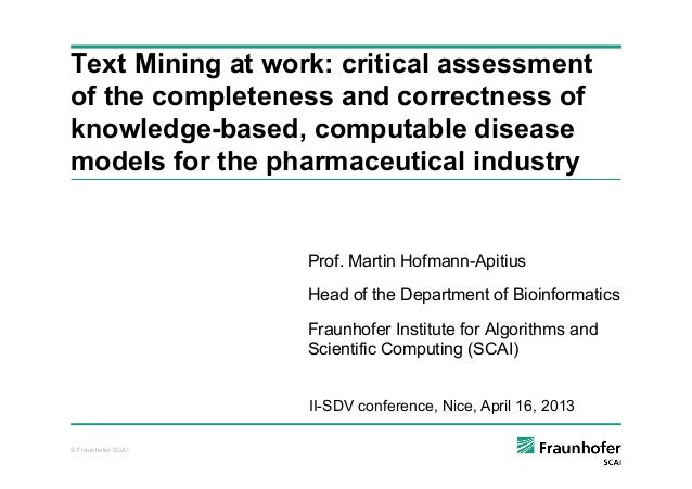 © Fraunhofer SCAI Text Mining at work: critical assessment of the completeness and correctness of knowledge-based, computa...