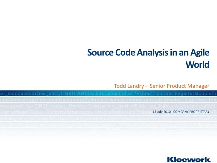 Source Code Analysis in an Agile World<br />Todd Landry – Senior Product Manager<br />