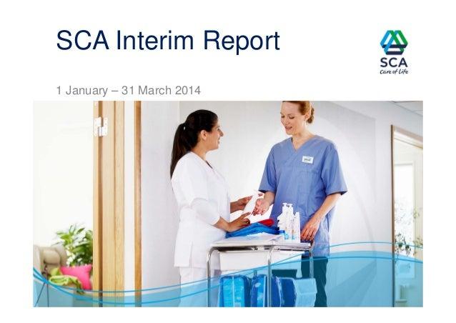 SCA Interim Report 1 January – 31 March 2014