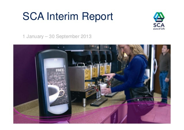 SCA Interim Report 1 January – 30 September 2013