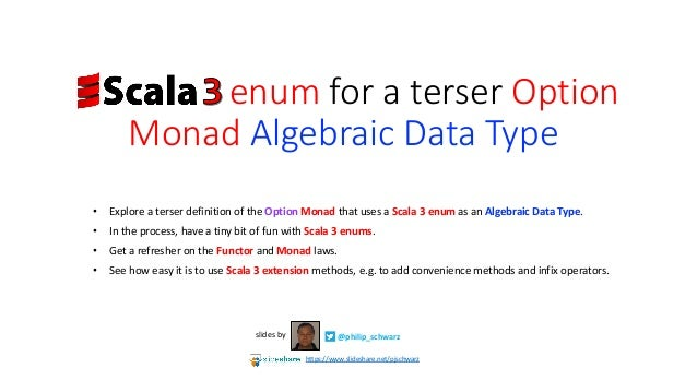 • Explore a terser definition of the Option Monad that uses a Scala 3 enum as an Algebraic Data Type. • In the process, ha...