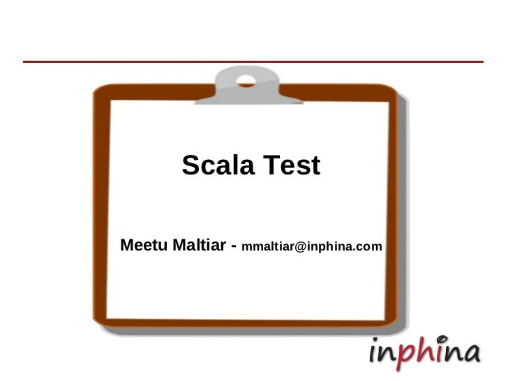 Scala TestMeetu Maltiar - mmaltiar@inphina.com