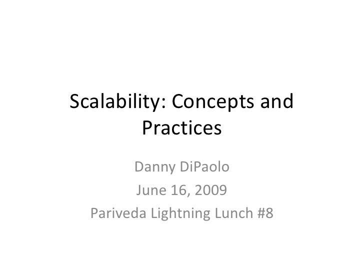 Scalability: Concepts and          Practices         Danny DiPaolo          June 16, 2009   Pariveda Lightning Lunch #8