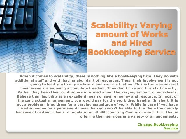 Scalability: Varying amount of Works and Hired Bookkeeping Service When it comes to scalability, there is nothing like a b...