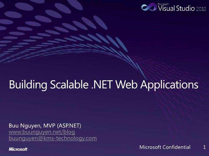 Building Scalable .NET Web Applications<br />Buu Nguyen, MVP (ASP.NET)<br />www.buunguyen.net/blog<br />buunguyen@kms-tech...