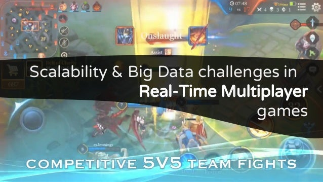 Scalability & Big Data challenges in Real-Time Multiplayer games