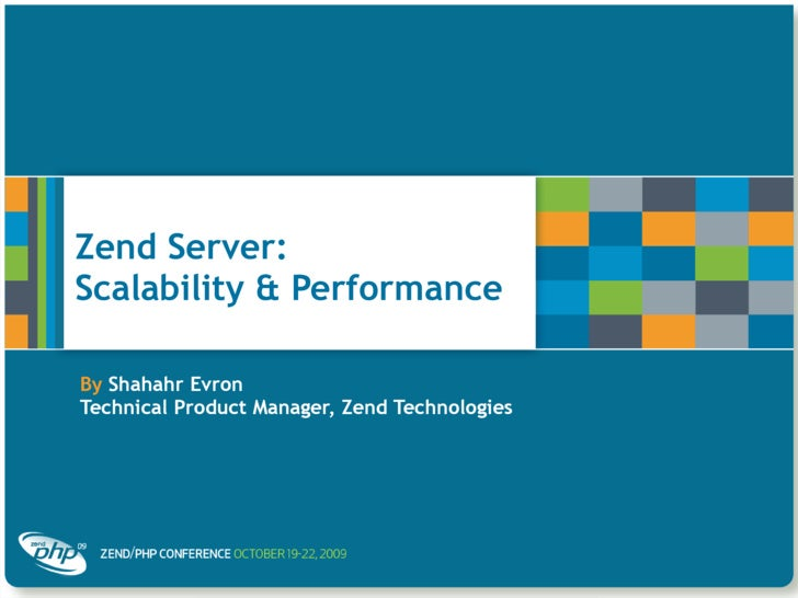 Zend Server: Scalability & Performance  By Shahahr Evron Technical Product Manager, Zend Technologies
