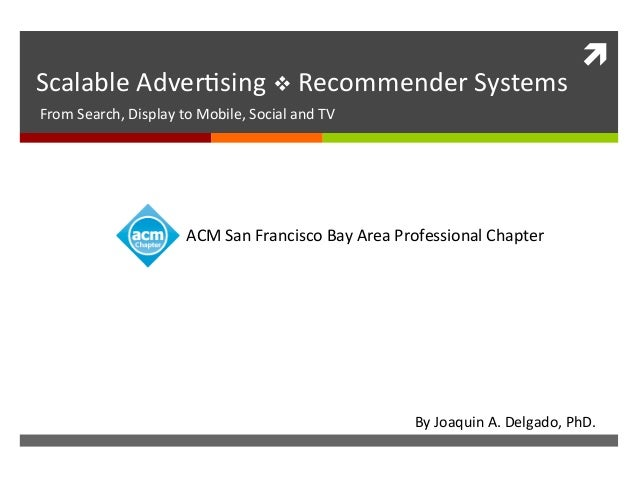 ì   Scalable  Adver,sing  v  Recommender  Systems   From  Search,  Display  to  Mobile,  Social  ...