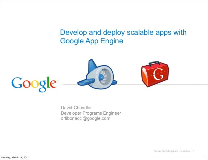 Develop and deploy scalable apps with                         Google App Engine                         David Chandler    ...