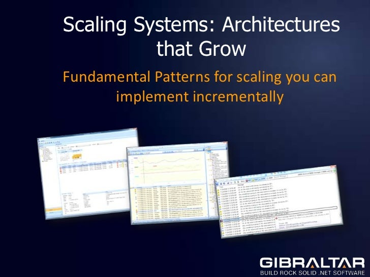 Scaling Systems: Architectures          that GrowFundamental Patterns for scaling you can      implement incrementally