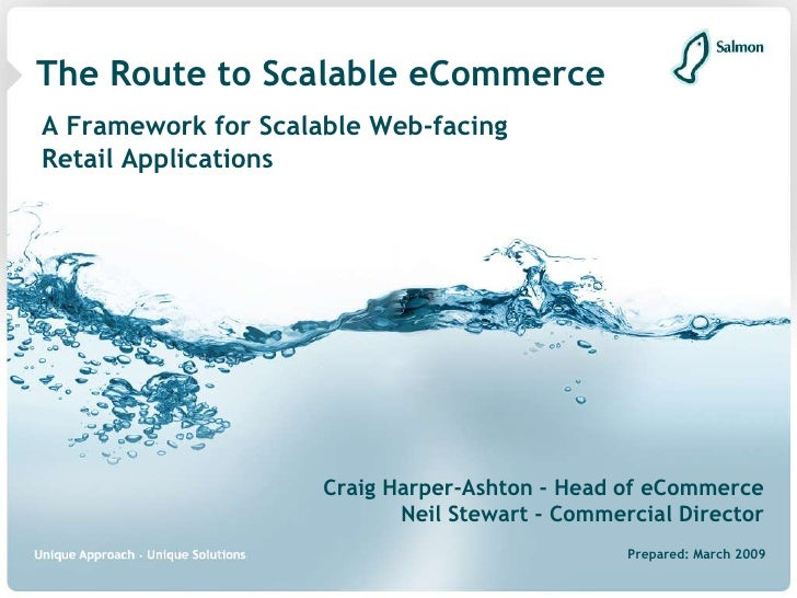 The Route to Scalable eCommerce A Framework for Scalable Web-facing Retail Applications                          Craig Har...