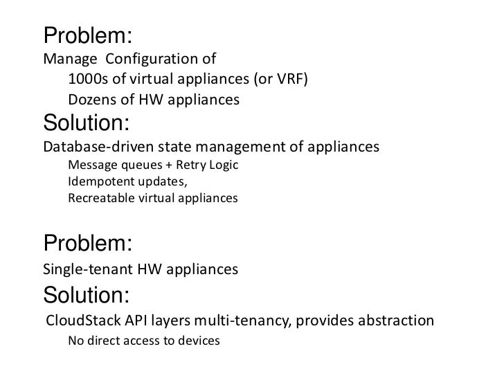 Problem:Manage Configuration of  1000s of virtual appliances (or VRF)  Dozens of HW appliancesSolution:Database-driven sta...