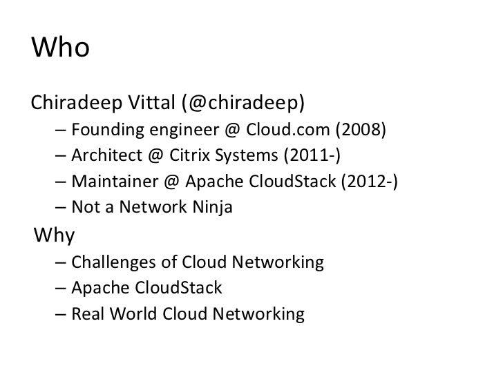 WhoChiradeep Vittal (@chiradeep)  – Founding engineer @ Cloud.com (2008)  – Architect @ Citrix Systems (2011-)  – Maintain...