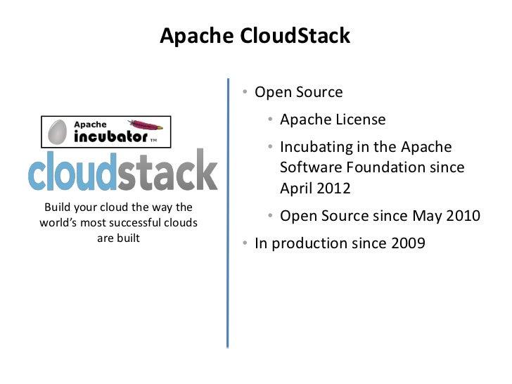 Apache CloudStack                                 • Open Source                                    • Apache License       ...