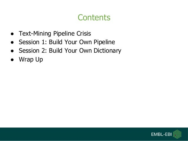 Contents ● Text-Mining Pipeline Crisis ● Session 1: Build Your Own Pipeline ● Session 2: Build Your Own Dictionary ● Wrap ...