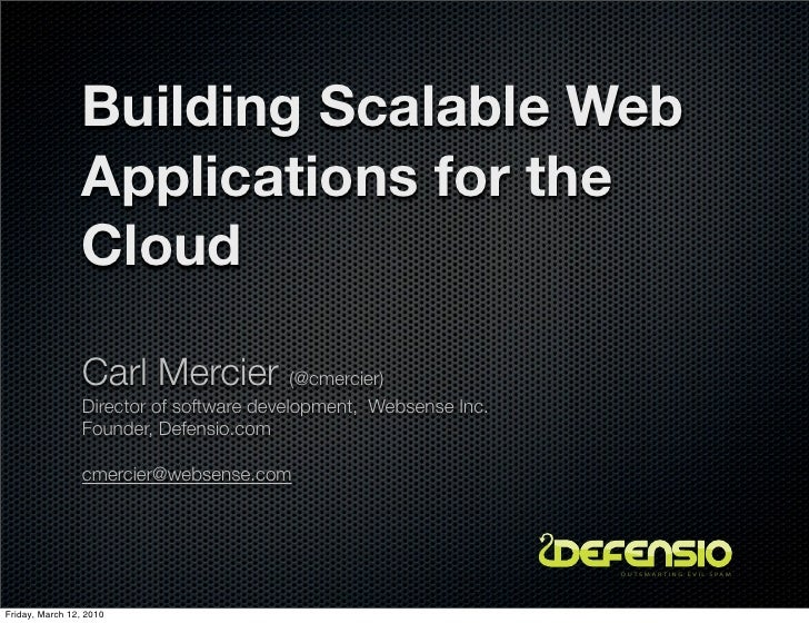 Building Scalable Web                  Applications for the                  Cloud                   Carl Mercier (@cmerci...